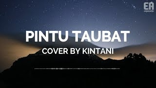 Download Lagu Lyric Pintu Taubat - Zivilia (Kintani Cover) mp3