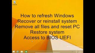 Windows 8 - 8.1 Refresh recover restore reinstall system, BIOS UEFI access