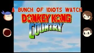 A Bunch of Idiots watch Donkey Kong Country (Ft. Friends)