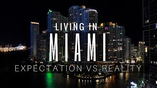Living in Miami - Expectation vs. Reality!