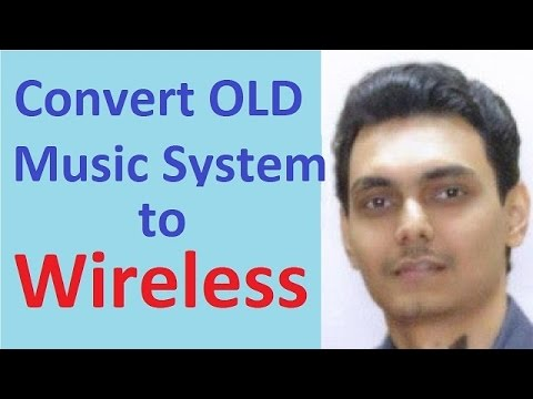 Turn old Wired music system to Wireless