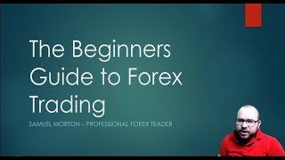 The Beginners Guide to Forex Trading - Part 3