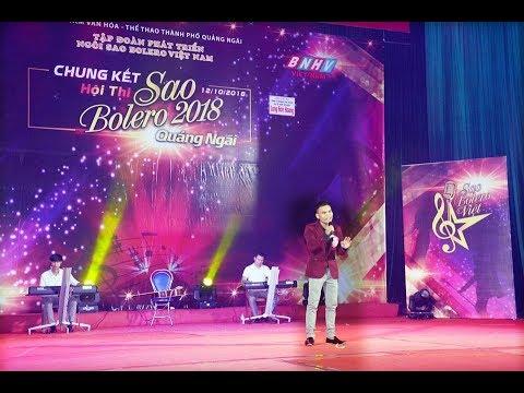 Download Sao Bolero Quảng Ngãi 2018 - Len Ken ( Đinh Văn Thầy)