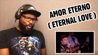 JUAN GABRIEL - AMOR ETERNO ( ETERNAL LOVE ) | REACTION