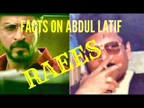 'RAEES' - Top Facts About Gangster Abdul Latif Raees (Latest) - Raees 2017