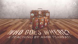 Amir Tsarfati: Who Goes Where?