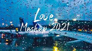 ROMANTIC MASHUP SONGS 2021 | Hindi Songs Mashup 2021 | Bollywood Mashup 2021 | Indian Songs