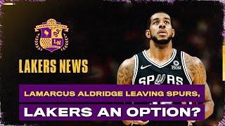LaMarcus Aldridge Leaving Spurs, Lakers An Option?