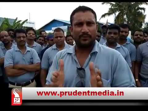 PENTAIR-VERNA WORKERS COMPLAIN OF HARASSMENT BY MANAGEMENT_Prudent Media Goa