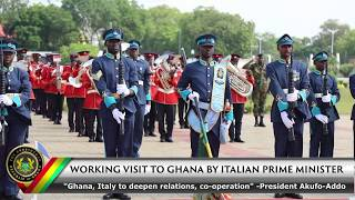 Italian PM's Working Visit to Ghana; Ghana Italy to Deepen Relations