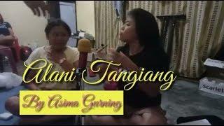 Alani Tangiang - Asima Gurning