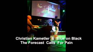 Christian Kametler & Blue On Black The Forecast Calls For Pain