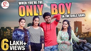 WHEN YOU'RE THE ONLY BOY IN THE GIRLS GANG | Aarathi Ponnunka | Girl Best Friends  | Sirappa Seivom