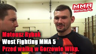 Mateusz Rybak: Na West Fighting MMA walczą coraz lepsi zawodnicy