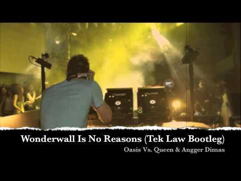 Oasis & Queen Vs. Angger Dimas - Wonderwall Is No Reasons (Tek Law Bootleg).m4v