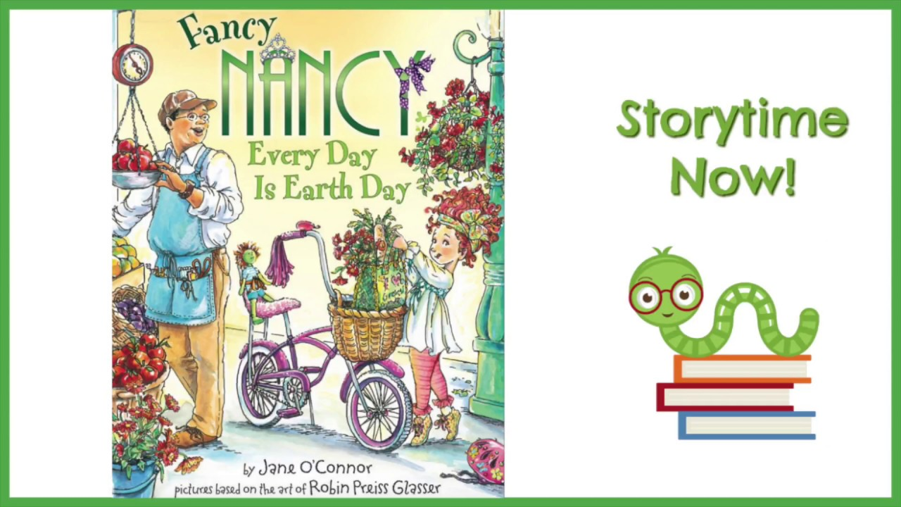 Fancy Nancy - Every Day Is Earth Day - By Jane O'Connor   Children's Earth  Day Books Read Aloud - YouTube