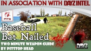 Guide to the Baseball Bat Nailed | DayZ Standalone Weapon Guide 0.57