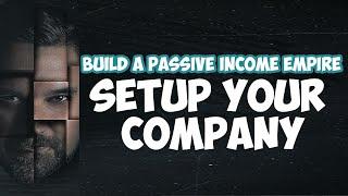 Passive Income: How To Setup Your Company