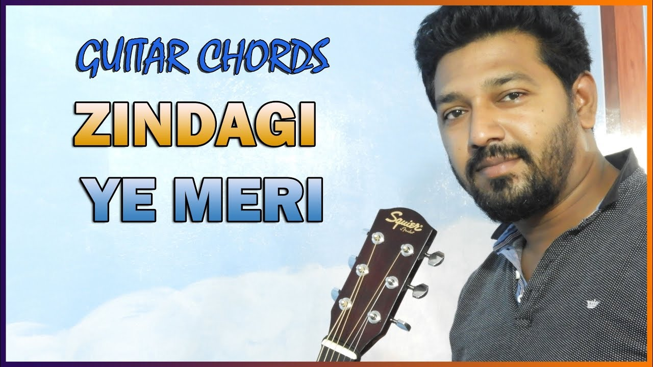 Zindagi Ye Meri Hai Teri Hi Amanat Guitar Chords Tutorial Youtube