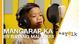 Mangarap Ka by Batang Maligaya