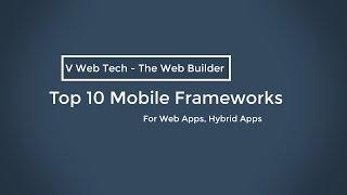 Top 10 Mobile Frameworks 2017 Best For Building Hybrid and Webapp