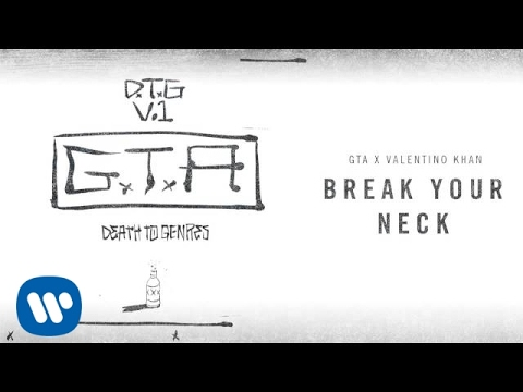 GTA x Valentino Khan - Break Your Neck