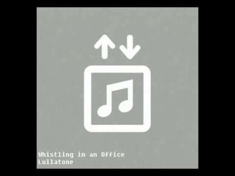 02- Whistling in an Office -Lullatone