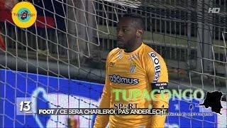 Parfait Mandanda de Charleroi élimine Anderlecht de la coupe de Belgique
