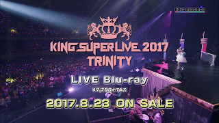 LIVE Blu-ray「KING SUPER LIVE 2017 TRINITY」8月23日発売!! 2017年3月...