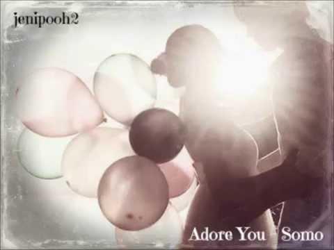 Somo - Adore You