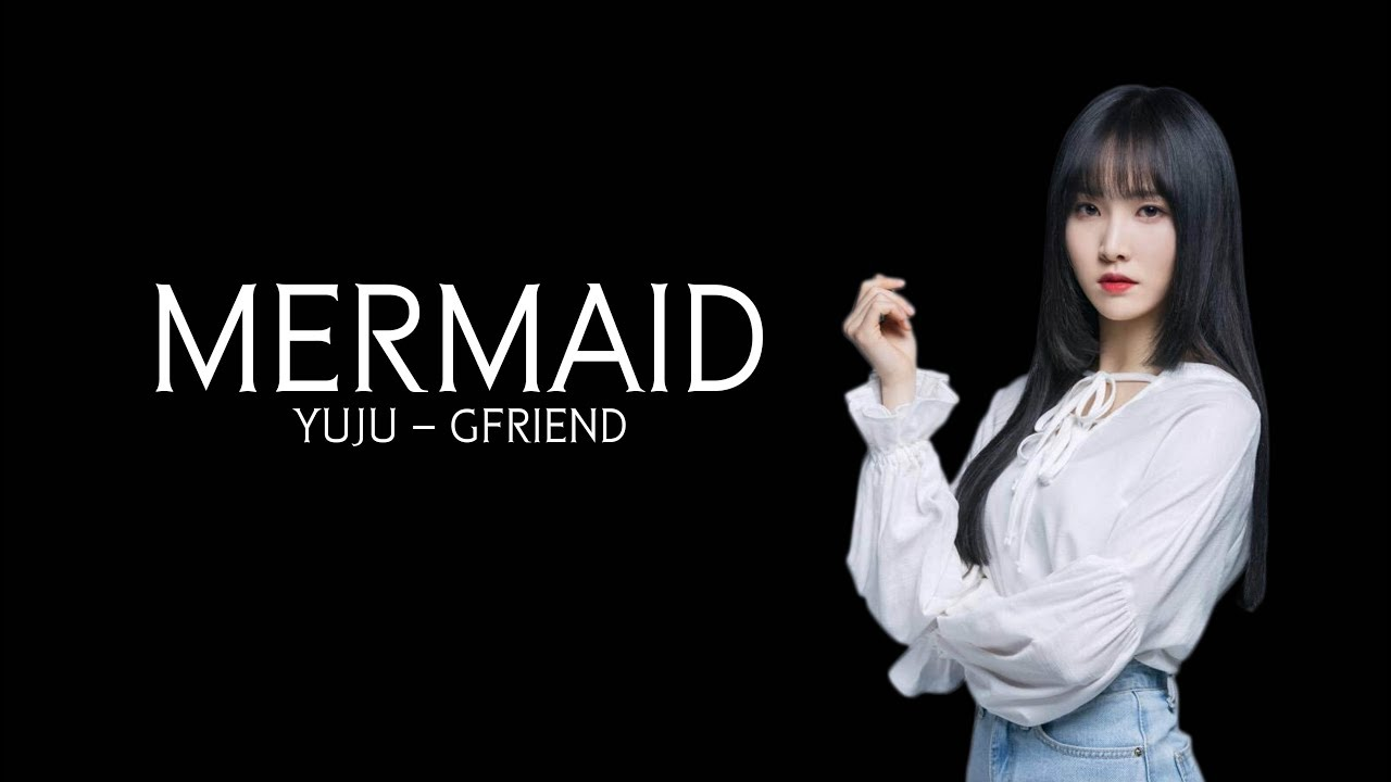 유주 YUJU - GFRIEND : (Diva Project - MERMAID)
