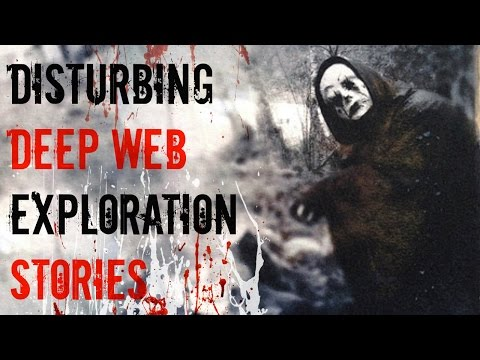 3 Scary TRUE Deep Web Exploration Stories