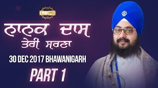 Part 1 - Nanak Das Teri Sarna - 30 Dec 2017 - Bhawanigarh