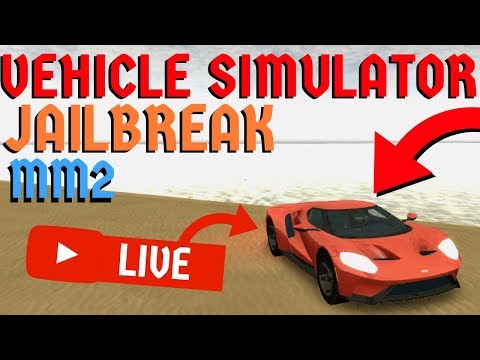 Roblox Vehicle Simulator, Jailbreak, MM2 LIVE! (Playing With Fans & ROBUX GIVEAWAY)