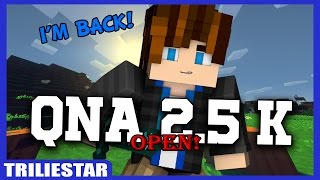 TRILIESTAR IS BACK?? - QNA 2.5K OPENING!!!