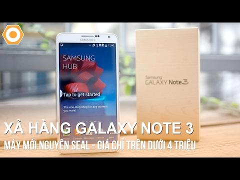 Xả hàng Samsung Note 3 mới nguyên Seal - Giá chỉ trên dưới 4 triệu