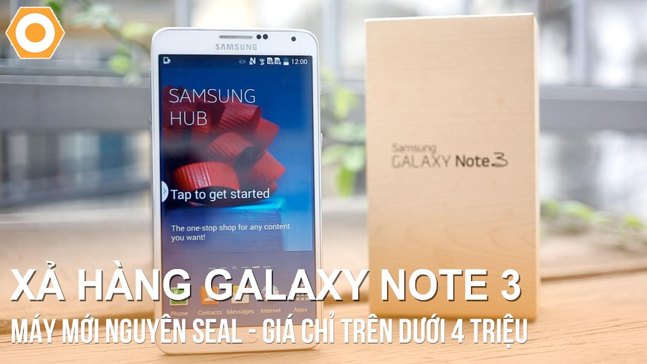 Xả hàng Samsung Note 3 mới nguyên Seal – Giá chỉ trên dưới 4 triệu