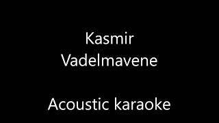 Kasmir - Vadelmavene (Acoustic Guitar Karaoke)