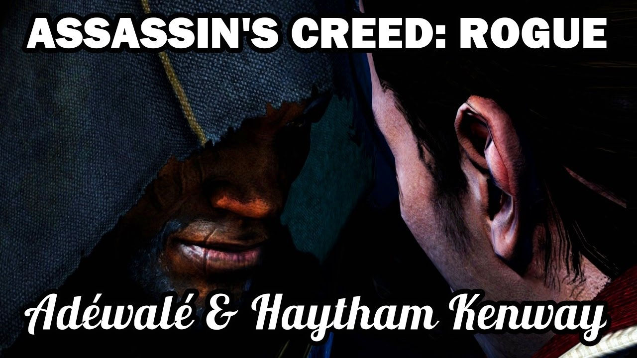Download Assassin's Creed: Rogue - Adéwalé and Haytham speak of Edward Kenway