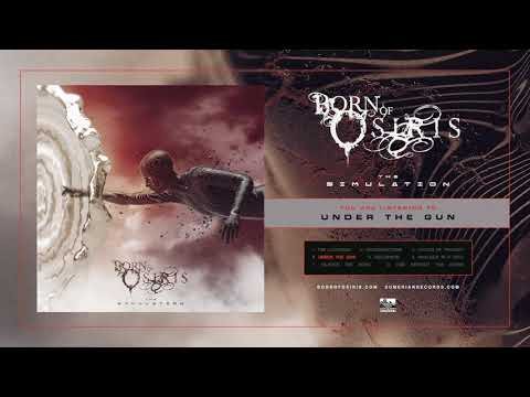 Born Of Osiris - Under The Gun Mp3