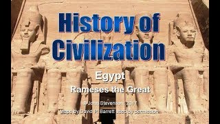 History of Civilization 15:  Egypt – Rameses the Great