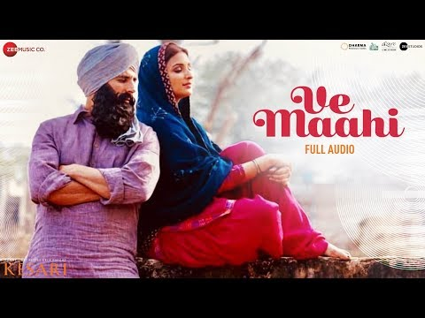 Ve Maahi - Full Audio | Kesari | Akshay Kumar & Parineeti Chopra | Arijit Singh & Asees Kaur