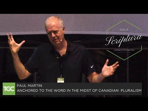 """Paul Martin Preaches """"Anchored to the Word in the Midst of Canadian Pluralism"""""""