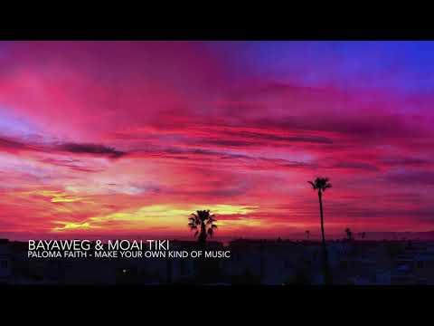 Paloma Faith - Make Your Own Kind Of Music (Bayaweg & Moai Tiki Tropical House Remix)