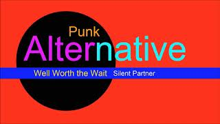 ♫ Alternatif, Punk Müzik, Well Worth the Wait, Silent Partner, Alternative Music, Punk Music