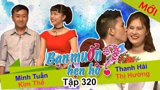 BẠN MUỐN HẸN HÒ | Tập 320 - FULL | Minh Tuấn - Kim Thế | Thanh Hải - Thị Hường | 221017👫