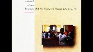 """My God Is Not Dead"" Rev. Milton Brunson & The Thompson Community Singers"