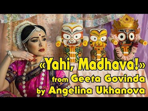 """Yahi Madhava!"" from ""Gita Govinda""(Angelina Ukhanova)"
