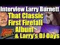 Capture de la vidéo Larry Burnett On Firefall'S Name, Famous First Album Cover &Amp; His Dj Days