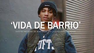 VIDA DE BARRIO - BASE DE RAP / HIP HOP INSTRUMENTAL USO LIBRE (PROD BY LA LOQUERA X VNDER 2019)